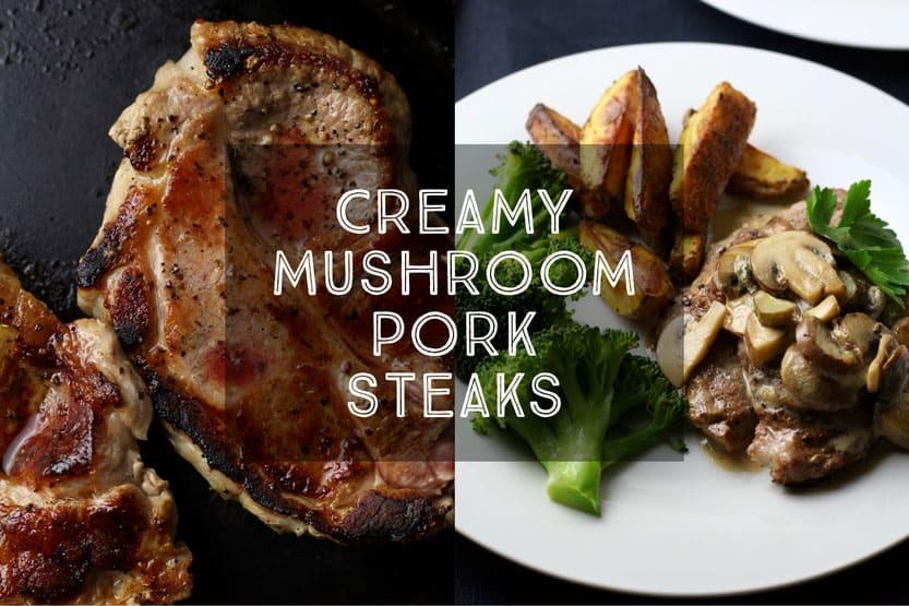 Creamy Mushroom Pork Steaks