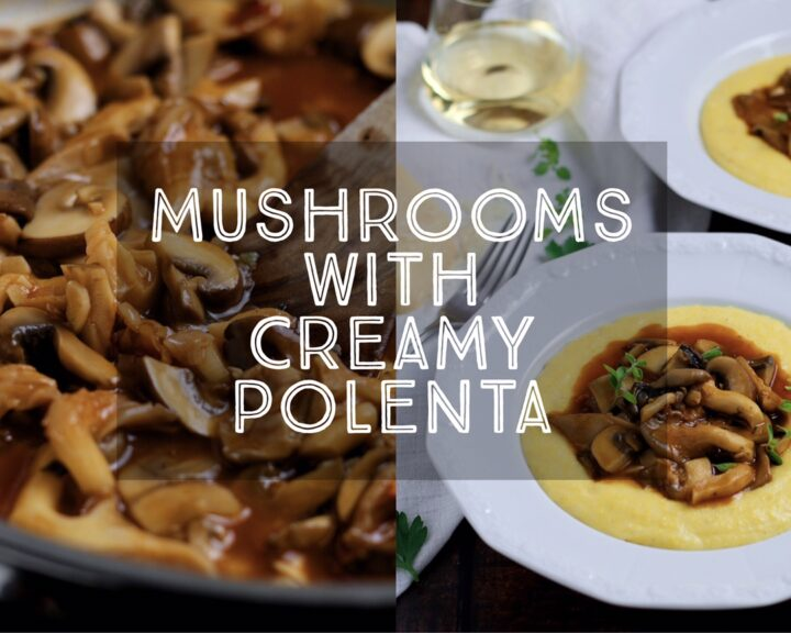 Mushrooms with Creamy Polenta