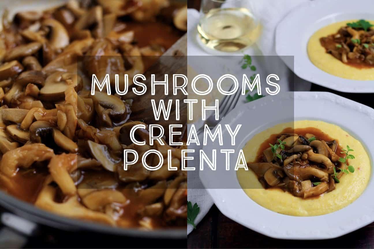 Mushrooms with Creamy Polenta